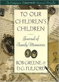 to our children s children journal bob greene 9780385490641
