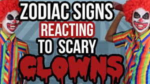 scary halloween signs the zodiac signs reacting to scary killer clowns astroween 2016