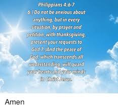 philippians 46 7 6 do not be anxious about anything but in every