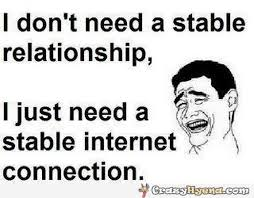 Internet Connection Meme - in need of something stable