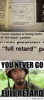 You Never Go Full Retard Meme - never go full retard meme 28 images 25 best memes about full
