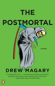 dystopic homesick blues the postmortal by drew magary u2013 loser city