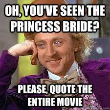 Princess Bride Meme - the princess bride the list of shame