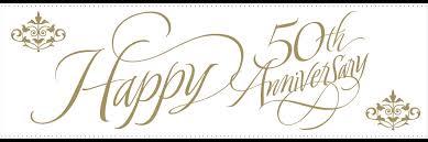 50 year wedding anniversary a trueman s marriage happy 50th truemanhood