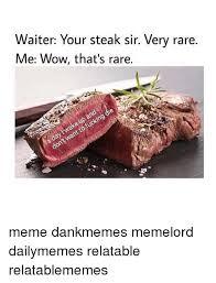 Rare Memes - waiter your steak sir very rare me wow that s rare meme dankmemes