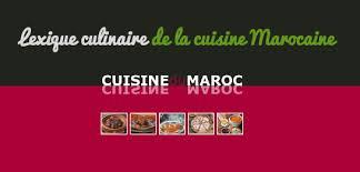 glossaire de cuisine lexique culinaire marocain