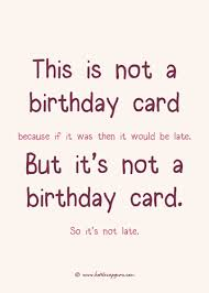 this is the birthday card belated this is not a birthday card free belated wishes ecards