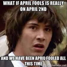 Funny April Fools Memes - april fools day 2016 best funny memes heavy com page 3