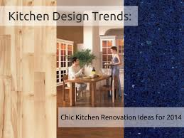 kitchen renovation ideas 2014 kitchen design trends chic kitchen renovation ideas