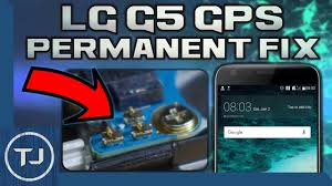 android gps not working lg g5 gps issue permanent fix 2017 tutorial