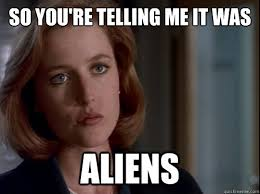 So You Re Telling Me Meme - 20 funny x files memes only true fans will understand