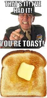 Toast Meme - post 46232 justpost virtually entertaining