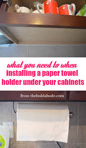 kitchen cabinet paper tips for installing an under the cabinet paper towel holder
