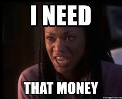 I Need Money Meme - i need that money tt from set it off meme generator
