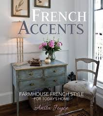 french accents how to decorate your home in french farmhouse