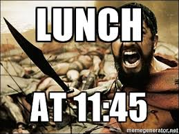 Sparta Meme Generator - lunch at 11 45 this is sparta meme meme generator