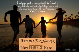 raising passionate perfect kids family