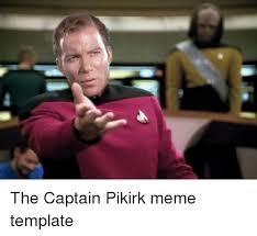 Star Trek Meme Generator - the captain pikirk meme template star trek meme on sizzle