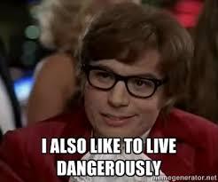 Austin Powers Meme Generator - live dangerously meme generator image memes at relatably com