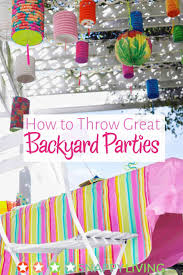 How To Throw A Backyard Party Throw Great Outdoor Parties In Your Backyard