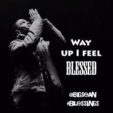 Blessed Meme - way up i feel blessed meme blessed bigsean betawards
