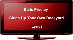 elvis presley clean up your own backyard lyrics youtube