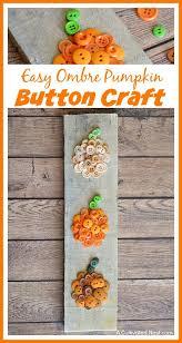 easy ombre pumpkin button craft cute diy fall decor button
