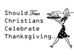should true christians celebrate thanksgiving november s study