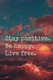stay positive be happy live free quote mismatch