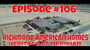 episode 106 richmond american homes heritage at meridian youtube