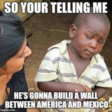 Build Your Meme - third world skeptical kid meme imgflip