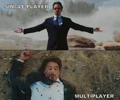 Single Man Meme - the difference between single player and multiplayer video games