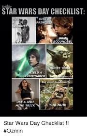 Star Wars Day Meme - star wars day checklist 1kis hu princ woo scoundrel quote ield a