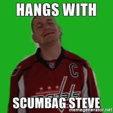 Scumbag Meme Generator - hangs with scumbag steve the man the myth the legend meme
