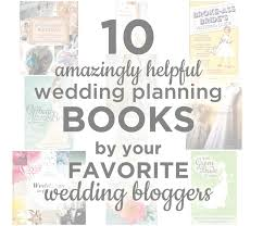 wedding planning books 10 amazingly helpful wedding planning books