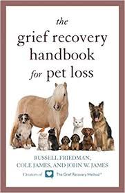grieving loss of pet the grief recovery handbook for pet loss friedman cole