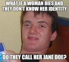 Doe Memes - she might be married to john doe imgflip