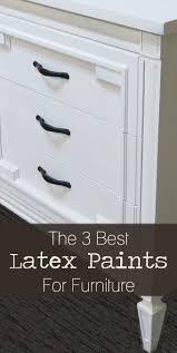 best paint for furniture the 3 best latex paints for furniture wood painted furniture ideas