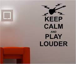 keep calm play louder music wall art sticker quote decal bedroom