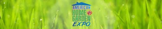 american home u0026 garden expo home