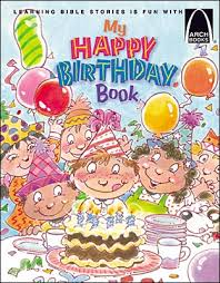happy birthday book my happy birthday book arch books