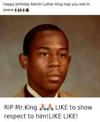 Martin Lawrence Meme - happy birthday martin luther king may you rest in peace rip mrking