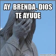 Brenda Memes - brenda dios te ayude