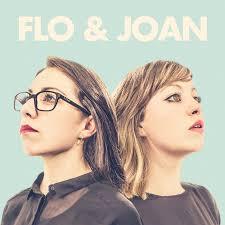 Flo Flo U0026 Joan Youtube