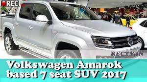 volkswagen 7 passenger suv volkswagen amarok based 7 seat suv 2017 ll latest automobile news