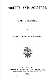 society and solitude twelve chapters by ralph waldo emerson text