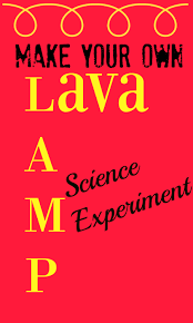 lava l science fair project make your own lava l science experiment