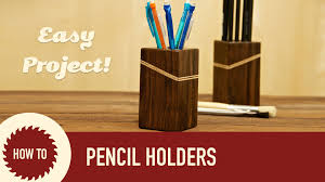 how to make wood pencil holders youtube