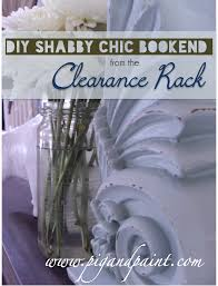 Shabby Chic Clearance by Pig And Paint 5 Diy Shabby Chic Bookend From The Clearance Rack
