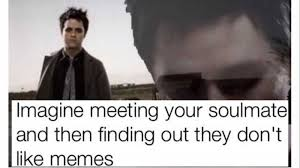 Find Your Meme - imagine meeting your soulmate know your meme